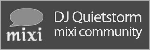 click to go to DJ Quietstorm community on mixi